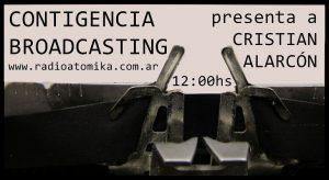 Contingencia Broadcasting presenta a Cristian Alarcón