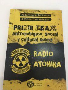 """LIBRO """"PRIMER ENSAYO ANTROPOLÓGICO, SOCIAL Y CULTURAL SOBRE RADIO ATOMIKA"""""""