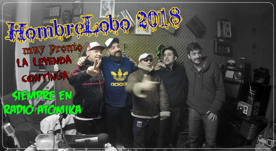 Hombre Lobo 2018 Radio Atomika y Hugo Lobo